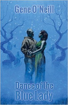 Dance of the Blue Lady Gene O'Neill