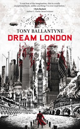 Dream London Tony Ballantyne-small