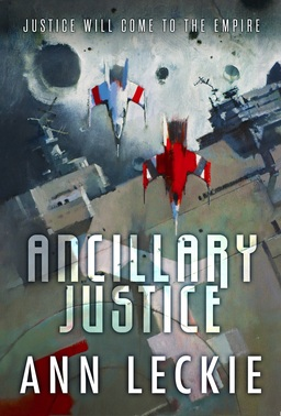 Ancillary Justice Ann Leckie-small