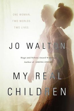 My Real Children Jo Walton-small