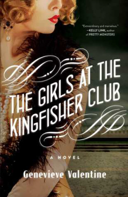 The Girls at the Kingfisher Club Genevieve Valentine-small