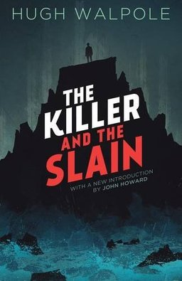 The Killer and the Slain Hugh Walpole-small