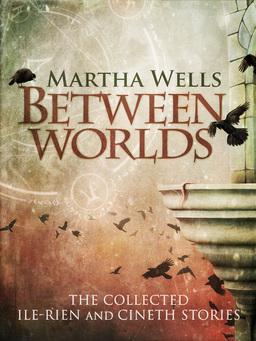 Between Worlds Martha Wells-small