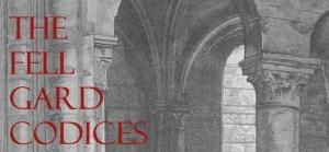 The Fell Gard Codices