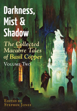 darkness-mist-and-shadow-the-collected-macabre-tales-of-basil-copper