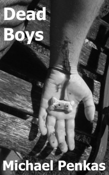 Dead Boys Michael Penkas