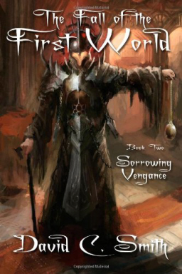 Sorrowing Vengeance The Fall of the First World-small