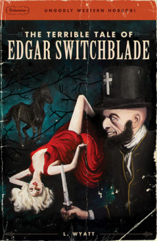Terrible Tale of Edgar Switchblade