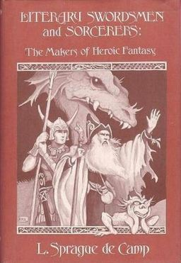 Literary Swordsmen and Sorcerers The Makers of Heroic Fantasy-small