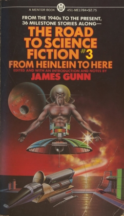 The Road to Science Fiction 3: From Heinlein to Here