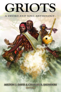 Griots A Sword And Soul Anthology-small