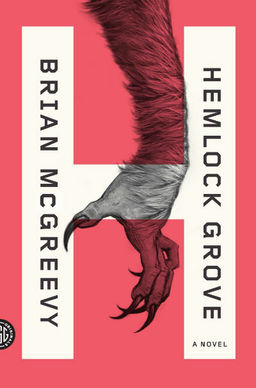 Hemlock Grove by Brian McGreevy-small