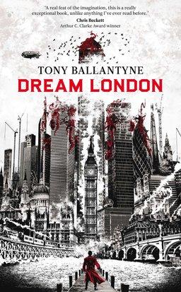 Dream London Tony Ballantyne-small