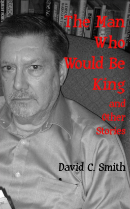 The Man Who Would Be King and Other Stories David C Smith-small