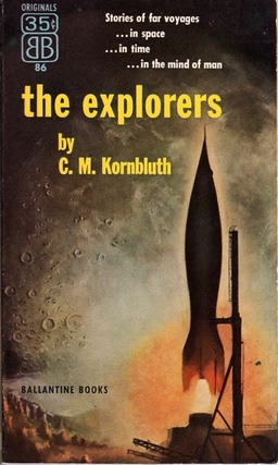"The Explorers, Kornbluth's first collection, including ""dd"""