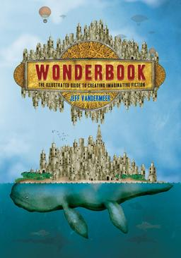 Wonderbook The Illustrated Guide to Creating Imaginative Fiction-small