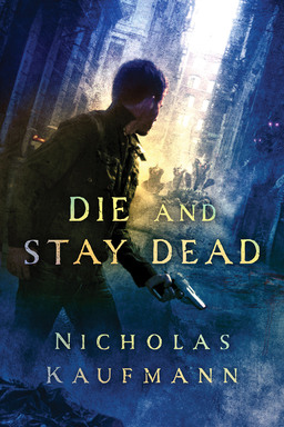 Die And Stay Dead Nicholas Kaufmann-small