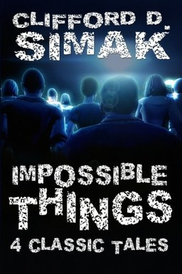 Impossible Things Four Classic Tales Clifford Simak-small