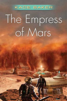 The Empress of Mars (2009) by Kage Baker