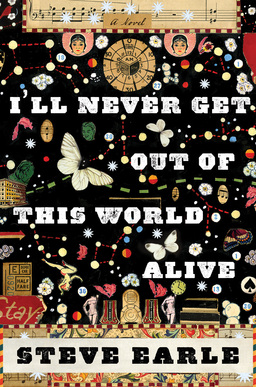 I'll Never Get Out of This World Alive Steve Erle-small