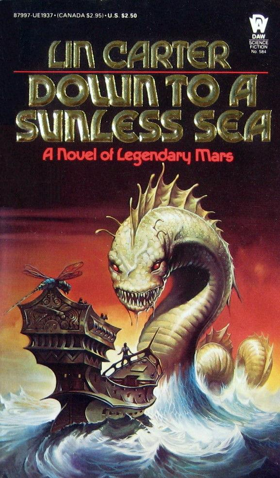 down to a sunless sea by Down to a sunless sea (mars ) by lin carter - book cover, description, publication history.