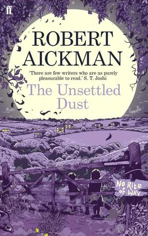 The Unsettled Dust Robert Aickman-small