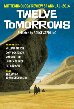 Twelve Tomorrows MIT Technology Review SF Annual 2014-small