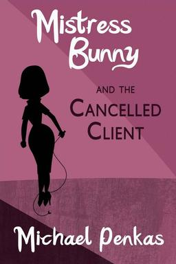 Mistress Bunny and the Cancelled Client-small