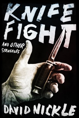 Knife Fight and Other Struggles-small