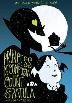 Princess Decomposia and Count Spatula-small