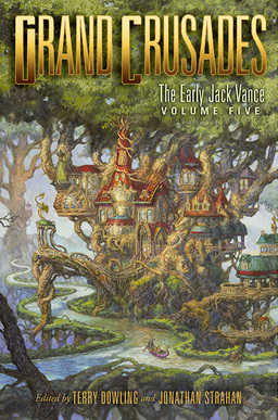 Grand Crusades The Early Jack Vance Volume Five-small
