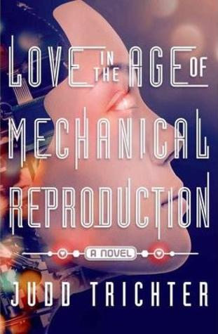 Love in the Age of Mechanical Reproduction-small