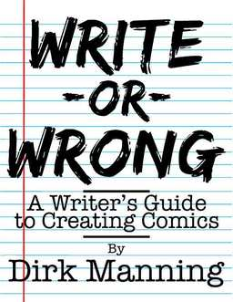 Write or Wrong A Writer's Guider to Creating Comics-small