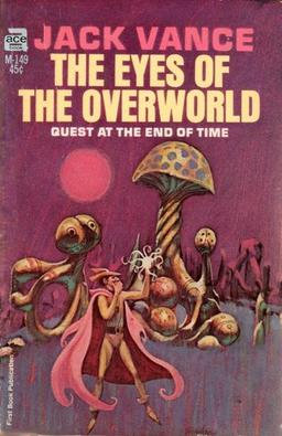 The Eyes of the Overworld (Ace Books, 1966). Cover by Jack Gaughan