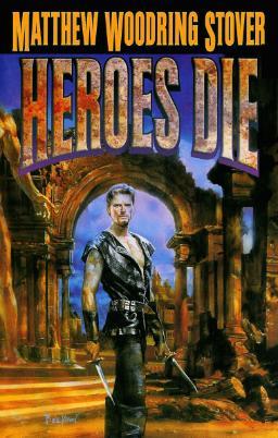 Heroes Die Matthew Woodring Stover-small