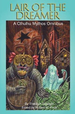 Lair of the Dreamer A Cthulhu Mythos Omnibus-small