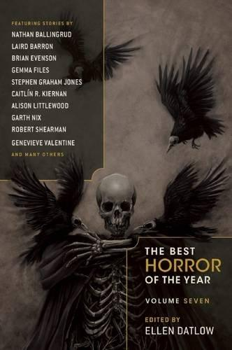 Future Treasures: The Best Horror of the Year, Volume Seven, edited by Ellen Datlow
