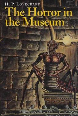 The Horror in the Museum and Other Revisions Tony Patrick-small