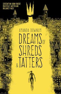 Dreams of Shreds and Tatters-small