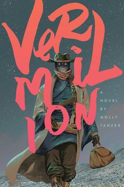 Vermilion by Molly Tanzer-small