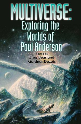Multiverse Exploring the Worlds of Poul Anderson-small