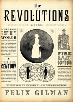 The Revolutions Felix Gilman-small