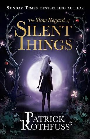 The Slow Regard of Silent Things UK-small