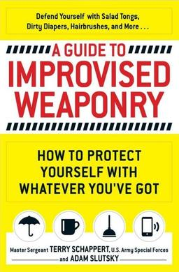 A Guide to Improvised Weaponry-small