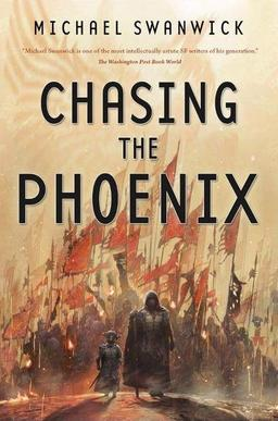Chasing the Phoenix Michael Swanwick-small