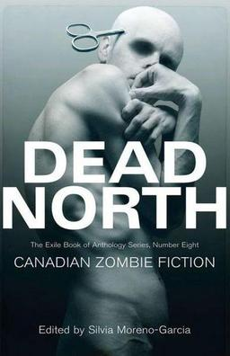 Dead North Canadian Zombie Fiction-small