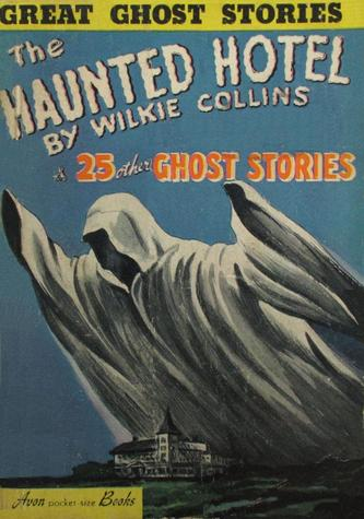 The Haunted Hotel by Wilkie Collins and 25 Other Ghost Stories-small