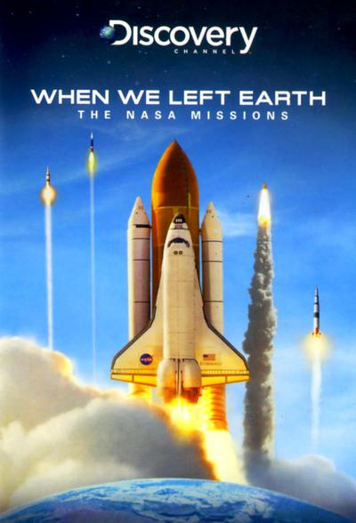 When We Left Earth The NASA Missions 2008