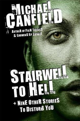 Stairwell to Hell and Nine Other Stories to Disturb You-small