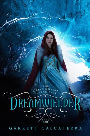 Dreamwielder, Book I of The Dreamwielder Chronicles